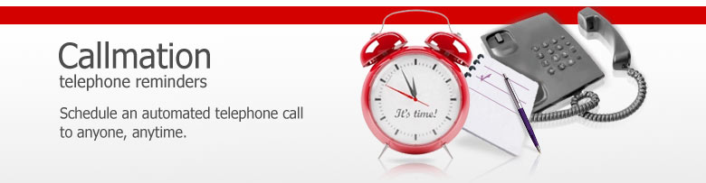 Callmation shedule automated telephone reminders to anyone anytime